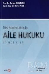 Beta Yayınevi - Türk Medeni Hukuku 2. Cilt : Aile Hukuku