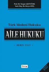Beta Yayınevi - Türk Medeni Hukuku - Aile Hukuku - İkinci Cilt