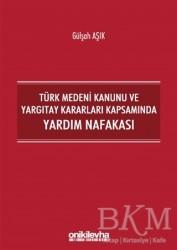 On İki Levha Yayınları - Türk Medeni Kanunu ve Yargıtay Kararları Kapsamında Yardım Nafakası