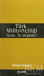 İleri Yayınları - Türk Milliyetçiliği Nedir, Ne Değildir?