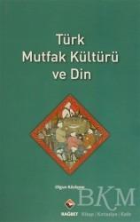 Rağbet Yayınları - Türk Mutfak Kültürü ve Din
