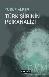 Arketip Kitap - Türk Şiirinin Psikanalizi
