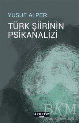 Türk Şiirinin Psikanalizi