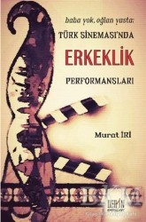 Derin Yayınları - Türk Sineması'nda Erkeklik Performansları