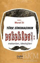 Der Yayınları - Türk Sinemasının Erkekleri: Mekanları İdeolojileri