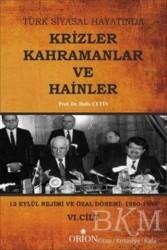 Orion Kitabevi - Akademik Kitaplar - Türk Siyasal Hayatında Krizler Kahramanlar ve Hainler 6. Cilt