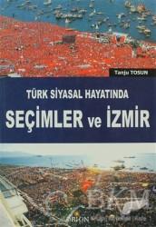 Orion Kitabevi - Türk Siyasal Hayatında Seçimler ve İzmir