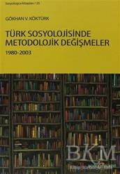 Doğu Kitabevi - Türk Sosyolojisinde Metodolojik Değişmeler 1980-2003