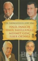 Timaş Yayınları - Türk Tarihçiliğinde Dört Sima: Halil İnalcık, Halil Sahillioğlu, Mehmet Genç, İlber Ortaylı