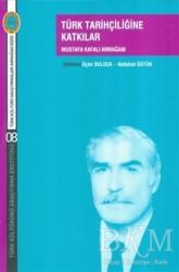 Türk Kültürünü Araştırma Enstitüsü - Türk Tarihçiliğine Katkılar
