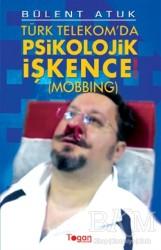 Togan Yayıncılık - Türk Telekom'da Psikolojik İşkence