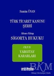 On İki Levha Yayınları - Türk Ticaret Kanunu Şerhi Altıncı Kitap - Sigorta Hukuku Cilt 4