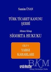On İki Levha Yayınları - Türk Ticaret Kanunu Şerhi Altıncı Kitap - Sigorta Hukuku Cilt 5