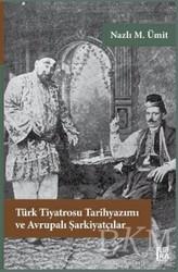 Libra Yayınları - Türk Tiyatrosu Tarihyazımı ve Avrupalı Şarkiyatçılar