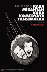 Mitos Boyut Yayınları - Türk Tiyatrosu'nda Kara Mizahtan Kara Komedyaya Yansımalar
