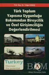 Akademisyen Kitabevi - Türk Toplum Yapısına Uygunluğu Bakımından Bireycilik ve Özel Girişimciliğin Değerlendirilmesi