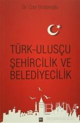 İleri Yayınları - Türk Ulusçu Şehircilik ve Belediyecilik
