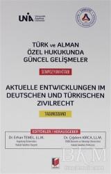 Adalet Yayınevi - Türk ve Alman Özel Hukukunda Güncel Gelişmeler Sempozyum Kitabı