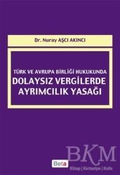 Beta Yayınevi - Türk ve Avrupa Birliği Hukukunda Dolaysız Vergilerde Ayrımcılık Yasağı