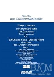 On İki Levha Yayınları - Türkçe - Almanca Türk Özel Hukuku Temel Kavramlar Cilt 1 / Einführung in das Türkische Recht Grundrisse des Türkischen Privatrechts Band 1
