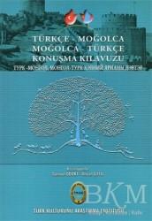 Türk Kültürünü Araştırma Enstitüsü - Türkçe - Moğolca Moğolca - Türkçe Konuşma Kılavuzu
