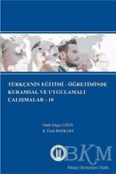 Okan Üniversitesi Kitapları - Türkçenin Eğitimi - Öğretiminde Kurumsal ve Uygulamalı Çalışmalar - 10