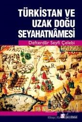 Selenge Yayınları - Türkistan ve Uzak Doğu Seyahatnamesi