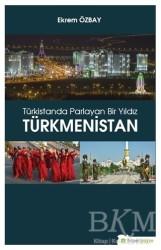 Hiperlink Yayınları - Türkistanda Parlayan Bir Yıldız Türkmenistan