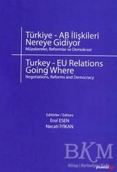 Phoenix Yayınevi - Türkiye - AB İlişkileri Nereye Gidiyor?
