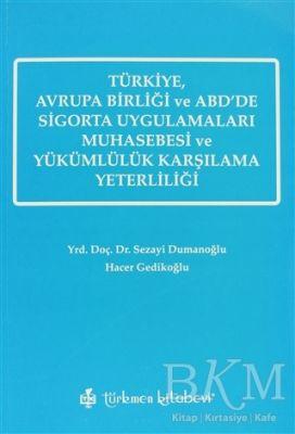 Türkiye, Avrupa Birliği ve ABD'de Sigorta Uygulamaları Muhasebesi ve Yükümlülük Karşılama Yeterliliği