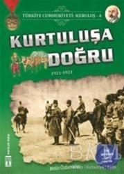 Genç Timaş - Türkiye Cumhuriyeti: Kuruluş 4 - Kurtuluşa Doğru