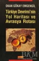 Asya Şafak Yayınları - Türkiye Devrimi'nin Yol Haritası ve Avrasya Rotası