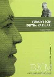 Tarih Vakfı Yurt Yayınları - Türkiye İçin Eğitim Yazıları