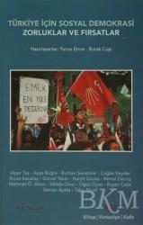 Kalkedon Yayıncılık - Türkiye İçin Sosyal Demokrasi : Zorluklar ve Fırsatlar
