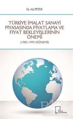 Türkiye İmalat Sanayi Piyasasında Fiyatlama ve Fiyat Bekleyişlerinin Önemi
