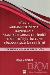 Gazi Kitabevi - Türkiye Muhasebe / Finansal Raporlama Standartlarının Getirdiği Temel Değişiklikler ve Finansal Analize Etkileri