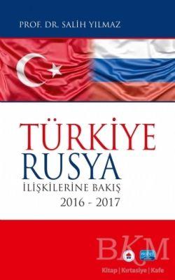 Türkiye Rusya İlişkilerine Bakış
