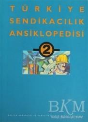 Tarih Vakfı Yurt Yayınları - Türkiye Sendikacılık Ansiklopedisi Cilt: 2