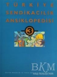 Tarih Vakfı Yurt Yayınları - Türkiye Sendikacılık Ansiklopedisi Cilt: 3
