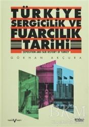 Tarih Vakfı Yurt Yayınları - Türkiye Sergicilik ve Fuarcılık Tarihi / Exposition and Fair History of Turkey