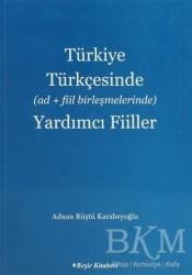 Beşir Kitabevi - Türkiye Türkçesinde Ad+Fiil Birleşmelerinde Yardımcı Fiiller