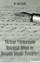 Hiperlink Yayınları - Türkiye Türkçesinde Anlamsal Döngü ve Döngülü Sözcük Örnekleri