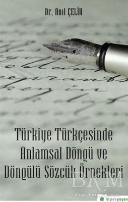Türkiye Türkçesinde Anlamsal Döngü ve Döngülü Sözcük Örnekleri