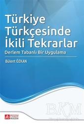 Pegem A Yayıncılık - Akademik Kitaplar - Türkiye Türkçesinde İkili Tekrarlar