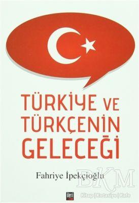Türkiye ve Türkçenin Geleceği