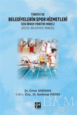 Türkiye'de Belediyelerin Spor Hizmetleri İçin Örnek Yönetim Modeli Düzce Belediyesi Örneği