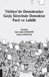 Akademisyen Kitabevi - Türkiye'de Demokrasiye Geçiş Sürecinde Demokrat Parti ve Laiklik