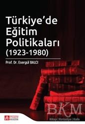 Pegem Akademi Yayıncılık - Akademik Kitaplar - Türkiye'de Eğitim Politikaları (1923-1980)