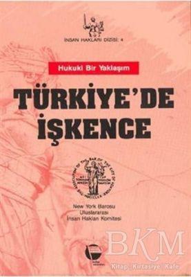 Türkiye'de İşkence Hukuki Bir Yaklaşım