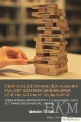 Hiperlink Yayınları - Türkiye'de Kütüphanecilik Alanında Faaliyet Gösteren Derneklerde Yönetim Katılım ve Seçim Süreci